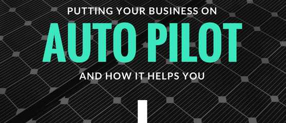 Auto pilot your business