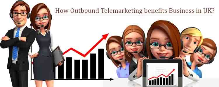 Outbound Telemarketing it benefits Business in UK