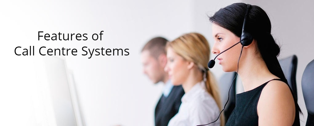 What are the Features of Call Centre Systems_