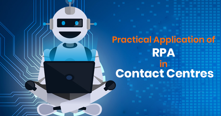 Practical Application of RPA in Contact Centres